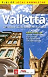 Valletta: An Insider s Guide to Malta s Capital (2019): A Valletta (Malta) travel guide full of local knowledge to help you get the most out of your trip, up-to-date for 2019!