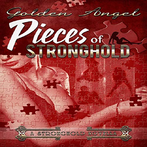 Pieces of Stronghold: Stronghold Dom Novellas, Book 2