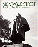 Montague Street the Art of Bob Dylan Issue Two 2010