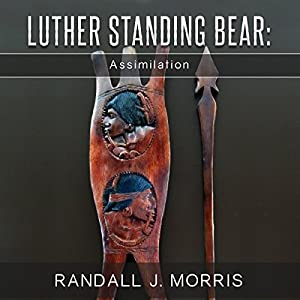 Luther Standing Bear: Assimilation Audiobook