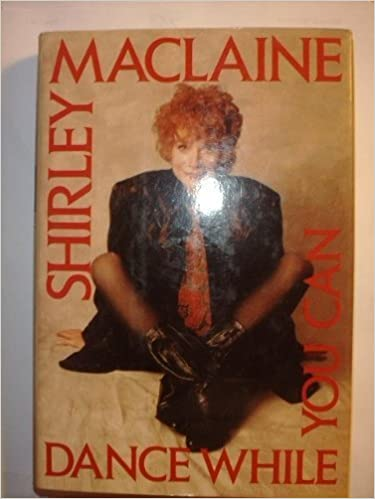 dance while you can by shirley maclaine paperback 1991