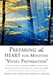 Preparing the Heart for Ministry Vessel Preparation, Cynthia L. Butler, 1609570839
