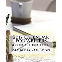 2017 Calendar for Writers: Quotes and Inspiration