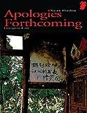 Apologies Forthcoming, Xujun Eberlein, 160489007X