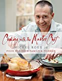 img - for Cooking with the MasterChef: Food for Your Family & Friends book / textbook / text book