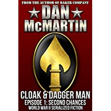 Cloak & Dagger Man - Episode 1 - Second Chances: World War II Serialized Fiction (Tales of the OSS)