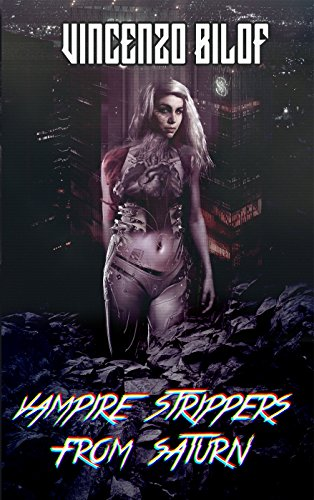 Vampire Strippers from Saturn by [Bilof, Vincenzo]