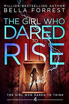 The Girl Who Dared to Rise - Bella Forrest