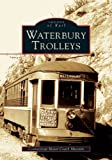 Front cover for the book Waterbury Trolleys by The Connecticut Motor Coach Museum