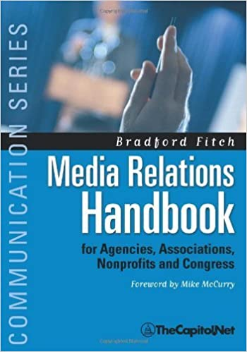 Book Media Relations Handbook: For Agencies, Associations, Nonprofits and Congress - The Big Blue Book by Bradford Fitch (2010-08-18)