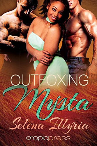 Outfoxing Mysta (Paranormal Romance Menage) (Flushed and Fevered Book 3)