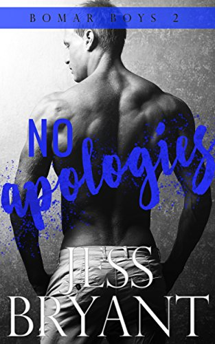 No Apologies (Bomar Boys Book 2)