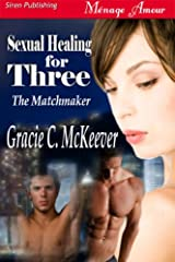 Sexual Healing for Three [The Matchmaker 5] (Siren Publishing Menage Amour) Kindle Edition