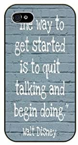 Walt Disney Quotes - The way to get started is to quit talking and begin doing - iPhone 4 / 4s black plastic case / Inspiration