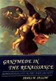 img - for Ganymede in the Renaissance: Homosexuality in Art and Society by Asst. Prof. James M. Saslow (1988-09-10) book / textbook / text book