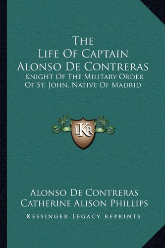 Download The Life Of Captain Alonso De Contreras: Knight Of The Military Order Of St. John, Native Of Madrid pdf epub
