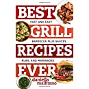 Best Grill Recipes Ever: Fast and Easy Barbecue Plus Sauces, Rubs, and Marinades (Best Ever)