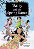 Daisy and the Spring Dance: Book 6