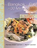 img - for From Bangkok to Bali in 30 Minutes: 175 Fast and Easy Recipes with the Lush, Tropical Flavors of Southeast Asia book / textbook / text book