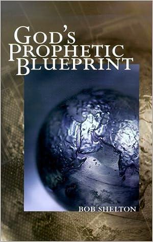 Book God's Prophetic Blueprint [August 2000] (Author) Bob Shelton