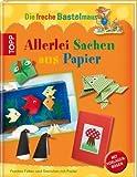 Die freche Bastelmaus. Allerlei Sachen aus Papier: Freches Falten und Gestalten mit Papier von Susanne Wicke (17. Februar 2012) Gebundene Ausgabe
