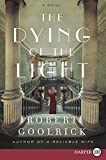 """Robert Goolrick, """"The Dying of the Light"""" (Harper, 2018)"""