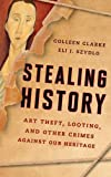 Stealing History: Art Theft, Looting, and Other Crimes Against Our Cultural Heritage