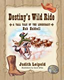 Destiny's Wild Ride, a Tall Tale of the Legendary Hub Hubbell, Judith Leipold, 1614931674