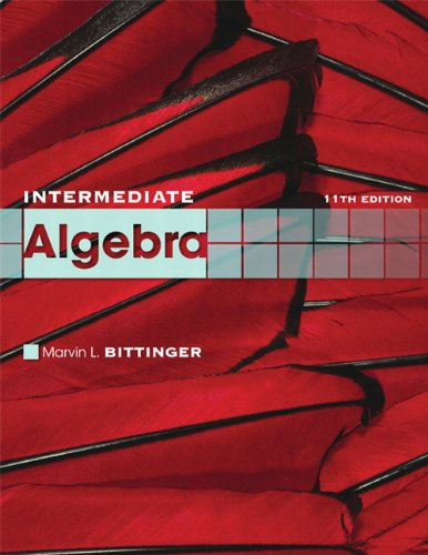 intermediate algebra 11th edition the bittinger worktext series paperback The bittinger worktext series changed the face of developmental education with  the introduction of objective-based worktexts that presented.