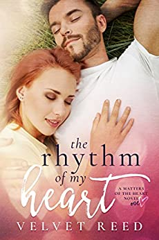 The Rhythm of my Heart (Matters of the Heart Book 1) by [Reed, Velvet]
