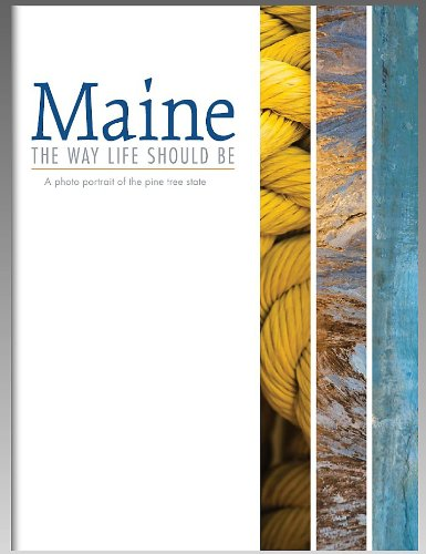 Download Maine, the Way Life Should Be: A Photo Portrait of the Pine Tree State ebook