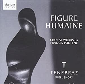 Figure Humaine: Choral Works By Poulenc