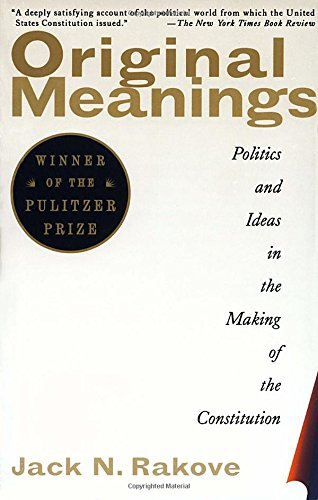 original-meanings-politics-and-ideas-in-the-making-of-the-constitution