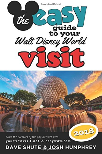 - The easy Guide to Your Walt Disney World Visit 2018