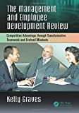 img - for The Management and Employee Development Review: Competitive Advantage through Transformative Teamwork and Evolved Mindsets book / textbook / text book