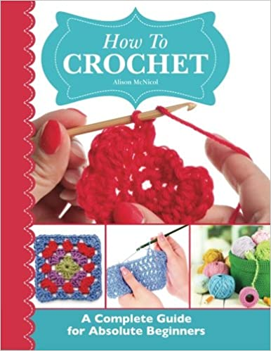 How To Crochet A Complete Guide For Absolute Beginners Alison