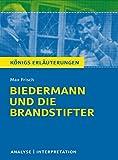 Biedermann und die Brandstifter: Textanalyse und Interpretation mit ausführlicher Inhaltsangabe und Abituraufgaben mit Lösungen (Königs Erläuterungen)