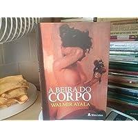 Beira Do Corpo, A