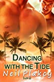 Front cover for the book Dancing With the Tide by Neil Plakcy