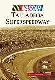 Talladega Superspeedway (NASCAR Library Collection)