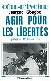 Côte divoire: Agir pour les libertés (French Edition)