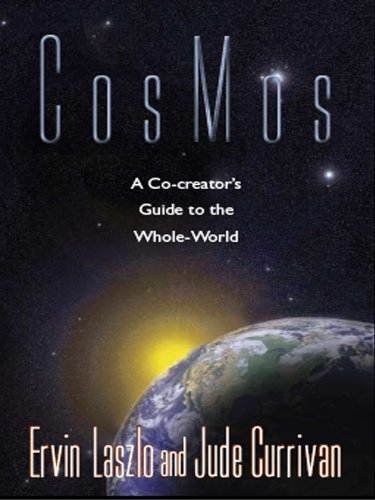Cosmos a co creators guide to the whole world kindle edition cosmos a co creators guide to the whole world by laszlo ervin fandeluxe Epub