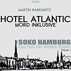 Hotel Atlantic: Mord inklusive (SoKo Hamburg - Ein Fall für Heike Stein 7)
