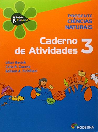 Presente. Ciências Naturais 3. Caderno de Atividades