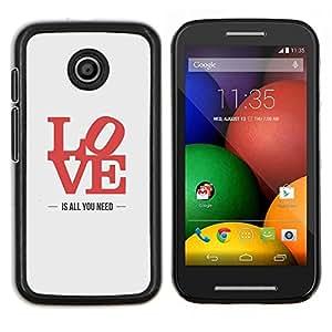 EJOOY---Cubierta de la caja de protección para la piel dura ** Motorola Moto E ** --el amor es todo lo que necesita la letra gris rojo