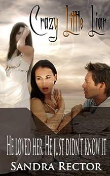 Crazy Little Liar by [Rector, Sandra]
