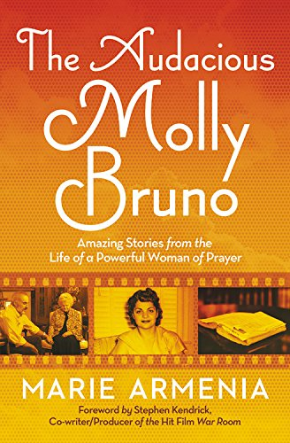 The Audacious Molly Bruno: Amazing Stories from the Life of a Powerful Woman of Prayer PDF