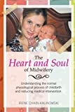 The Heart and Soul of Midwifery, Irene Chain-Kalinowski, 1479796468