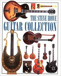 The Steve Howe Guitar Collection: Amazon.es: Steve Howe, Tony Bacon, Miki Slingsby: Libros en idiomas extranjeros