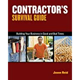 Contractor's Survival Guide: Building Your Business in Good Times and Bad